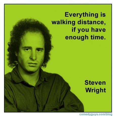 steven wright joke walking distance